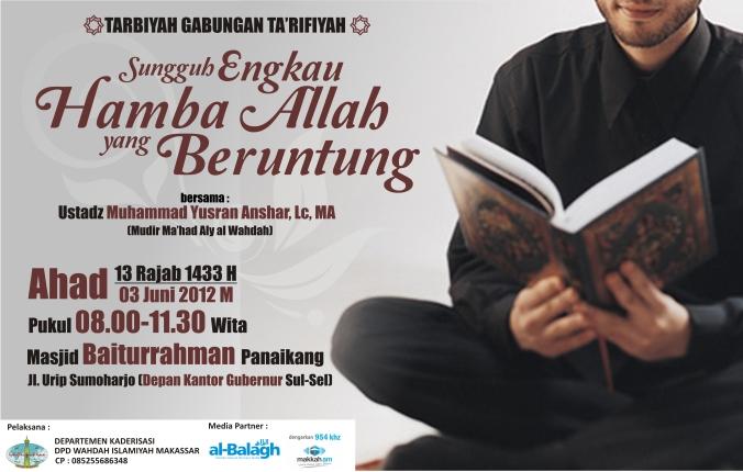 Tarbiyah Gabungan : Sungguh Engkau Hamba Allah yang Beruntung bersama Ustadz Muhammad Yusran Anshar, Lc, MA