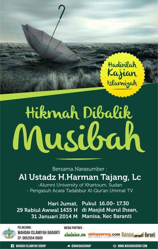 Kajian Islamiyah Himah Dibalik Musibah - Ustadz Harman Tajang, Lc